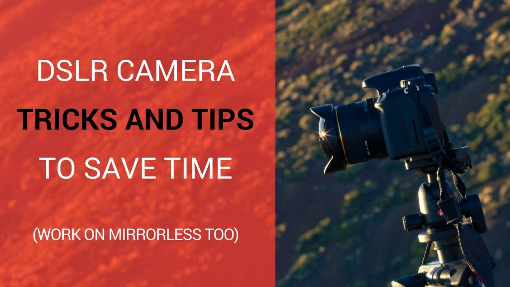 9 camera tricks that pros use to save time and make shooting FUN (work on mirrorless too!)