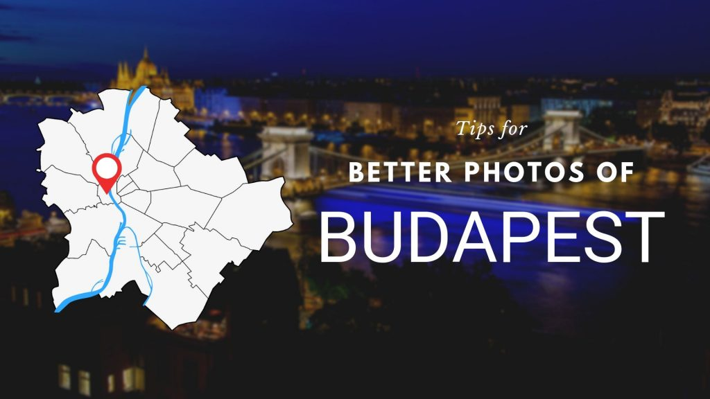 Tips and infos for photographing BUDAPEST_2