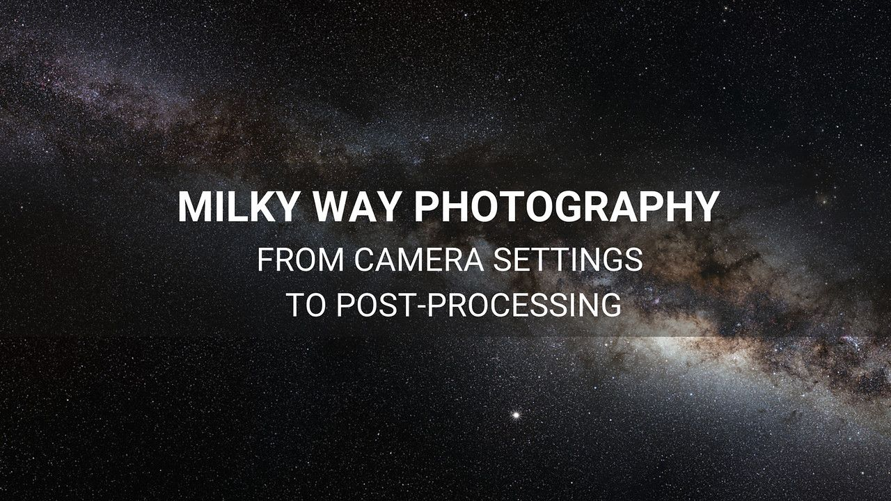 milky-way-photography-guide-camera-settings-to-post-processing-thumbnail